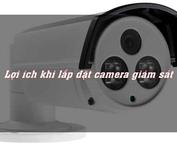 Lợi ích khi lắp camera giám sát giá rẻ