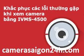 lỗi camera hikvision, camera hikvision không xem trên điện thoại, không xem hikvision trên điện thoại được, lỗi camera quan sát hikvision