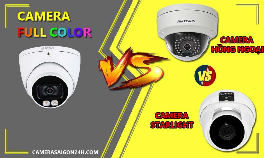 so sánh camera công nghệ full color và starlight, hồng ngoại