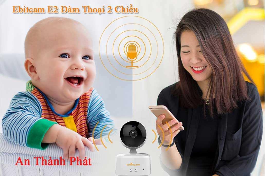 lắp camera giám sát Ebitcam chất lượng đàm thoại 2 chiều E2