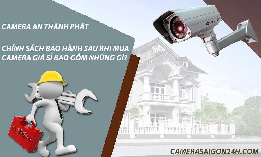 chính sách bảo hành sau khi mua camera giá sỉ