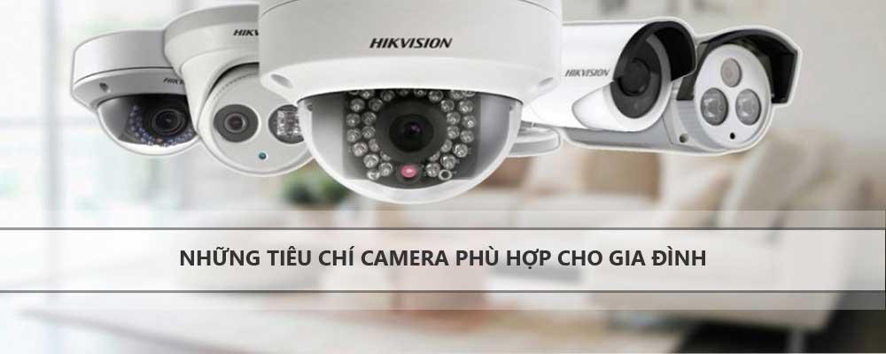 tiêu chí lựa chọn camera phù hợp cho gia đình
