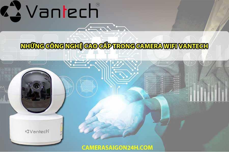 công nghệ cao cấp trong camera wifi vantech