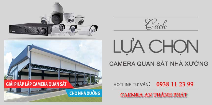 Tư vấn giải pháp lắp camera giám sát nhà xưởng giá rẻ